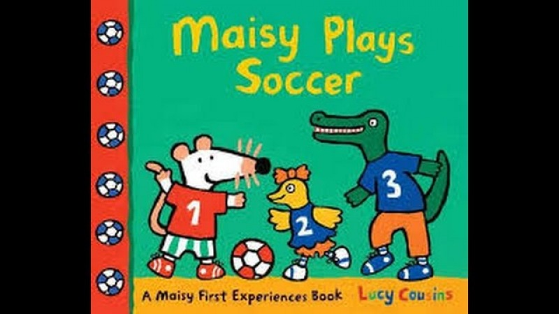 Maisy Plays Soccer by Lucy Cousins Read by SUPER BooKBoY