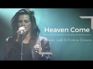 Bethel Music   Amanda Cook & Kristene Dimarco   Heaven Come