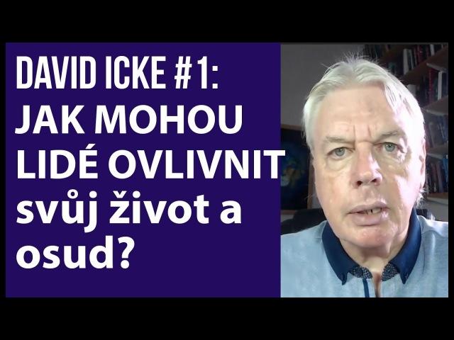 DAVID ICKE 1 Jak mohou lidé ovlivnit svůj život a osud