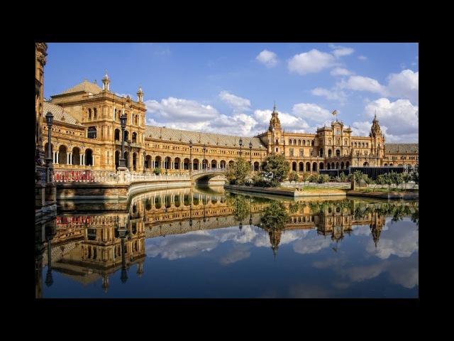 Севилья Испания Достопримечательности Севильи фото и видео описания и отзывы