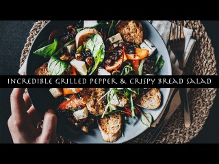 INCREDIBLE GRILLED PEPPER & CRISPY BREAD SALAD