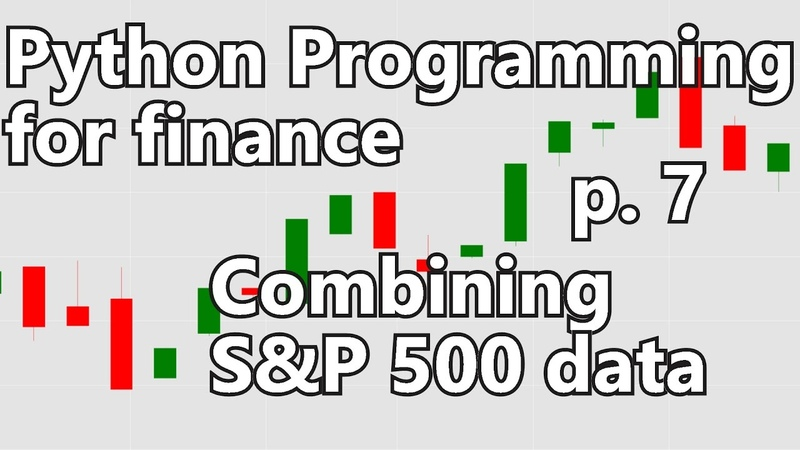 Combining S P 500 into one DataFrame Python Programming for Finance p 7