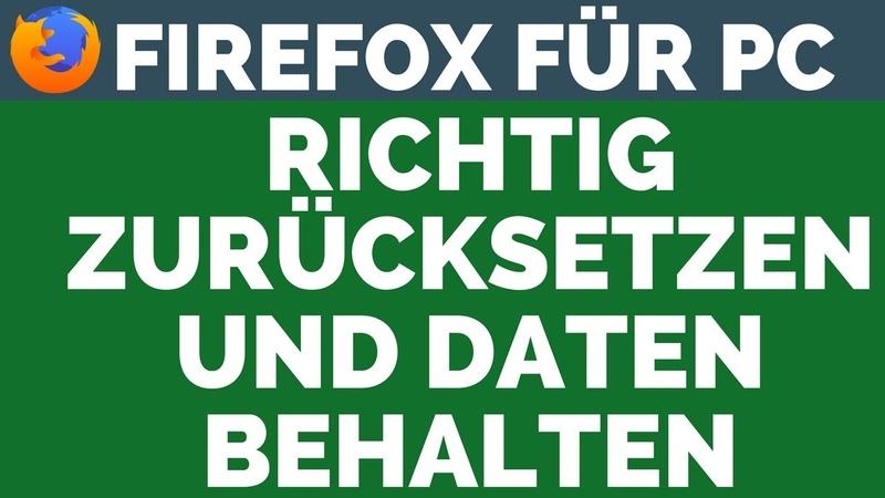 Firefox zurücksetzen bereinigen