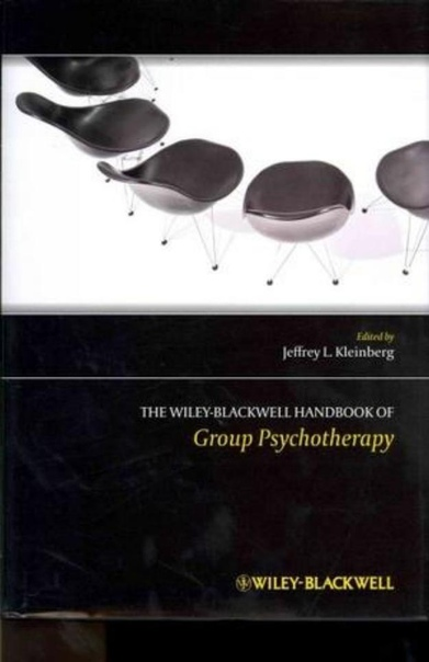 The Wiley-Blackwell Handbook of Group Psychotherapy (1st Edition) by Jeffrey L
