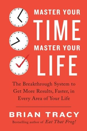 Master Your Time Master Your L - Brian Tracy