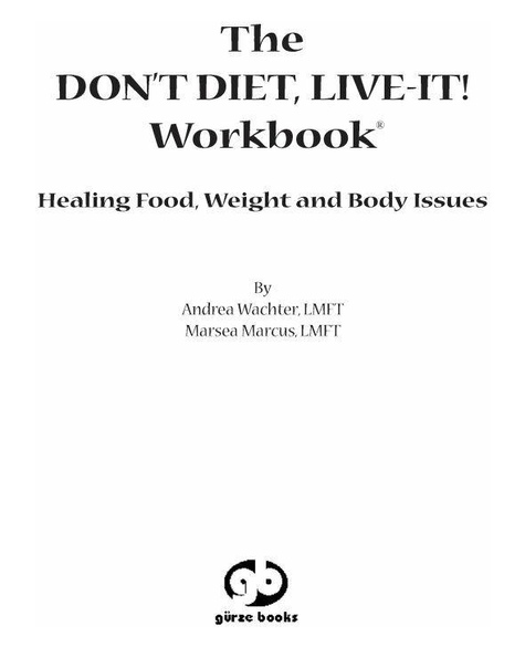 The Don't Diet, Live-It! Workbook by Andrea Wachter, Marsea Marcus