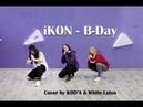 IKON - '벌떼 (B-DAY)' dance cover by White Lotus KOD'A
