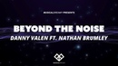 Danny Valen ft. Nathan Brumley - Beyond The Noise (Official Lyric Video)