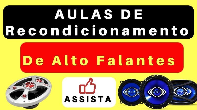 Recondicionamento de ALTO Falantes Reforme Alto Falantes VÍDEO AULAS Em DVD SOM AUTOMOTIVO