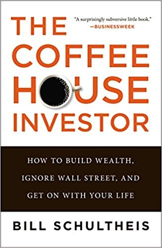 The Coffeehouse Investor How to Build Wealth- Ignore Wall Street- and Get On with Your Life