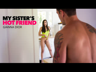 Gianna Dior – My Sister's Hot Friend [NaughtyAmerica] Hairy, Latina, Teen
