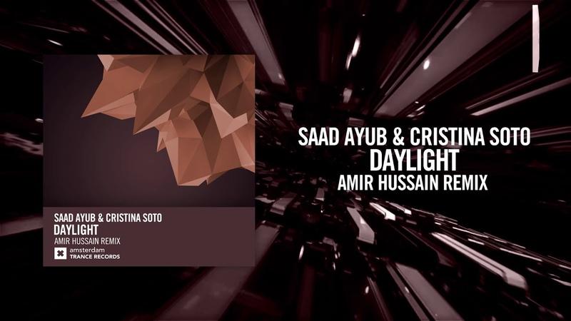 Saad Ayub Cristina Soto - Daylight (Amir Hussain Remix)[FULL] Amsterdam Trance