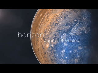 BBC horizon Юпитер раскрывает свои тайны / Jupiter Revealed / 2018