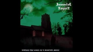 Immortal Empire - Within The Sign Of A Bestial Moon [Full Album]