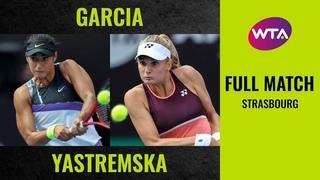 Caroline Garcia vs. Dayana Yastremska | Full Match | 2019 Strasbourg Final