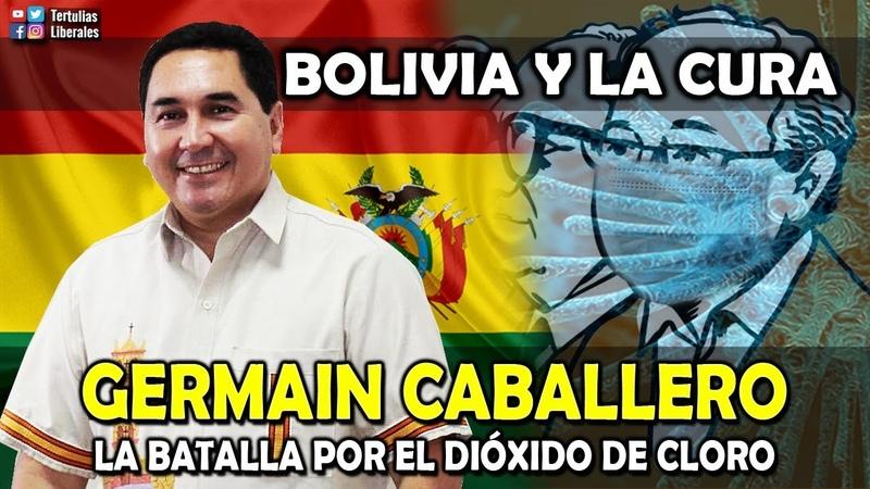 BOLIVIA Y LA CURA LA BATALLA POR EL DIÓXIDO DE CLORO Germain Caballero