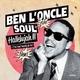 Ben L'Oncle Soul - Hallelujah !!! (J'Ai Tant Besoin De Toi)
