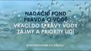 Vize NFPOV Známe minulost chápeme současnost a proto vracíme zájmy a priority lidí do správy vody