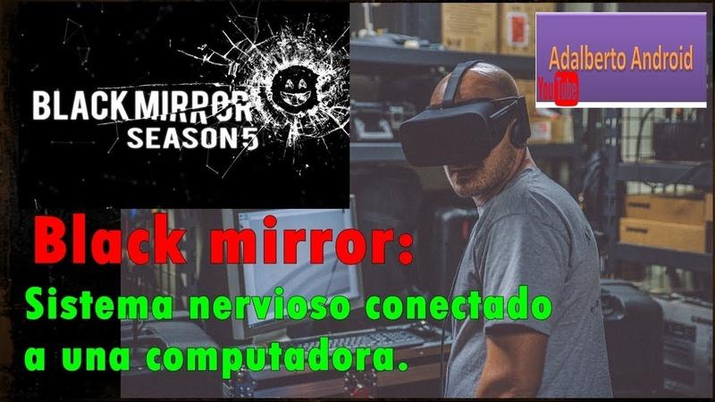 Black mirror Sistema nervioso conectado a computador