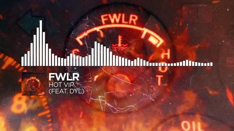 FWLR - Hot VIP (feat. dyl)