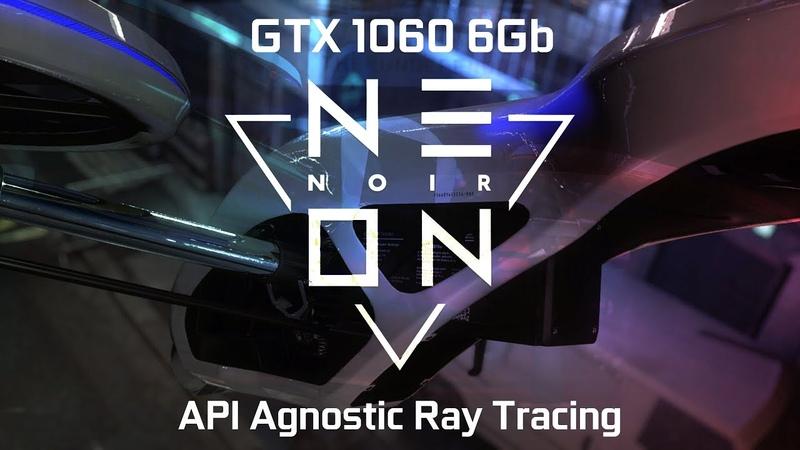 Neon Noir Ray Tracing - GTX 1060 6Gb
