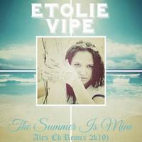 Etolie Vipe - The Summer Is Mine (Alex Ch Remix 2k19)