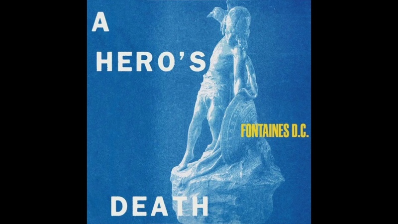 F̲o̲ntaines D.C. - A̲ H̲eros D̲eath (Full Album) 2020