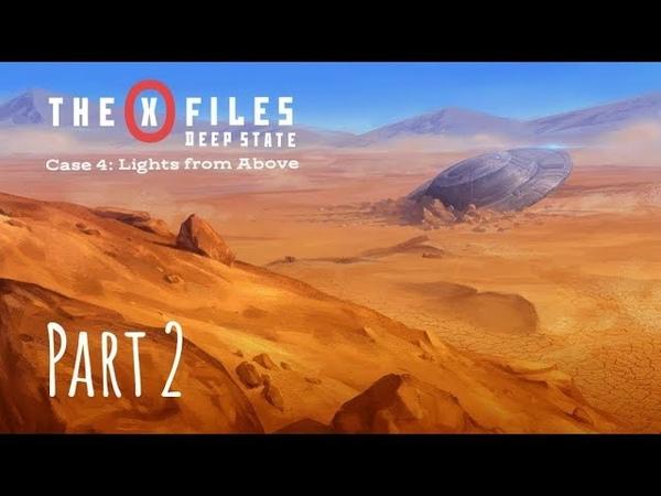 The X Files Deep State S1 Дело 4 Свет Свыше Часть II