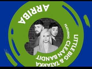 Clean bandit. little big. tatarka. tbrg open. arriba!