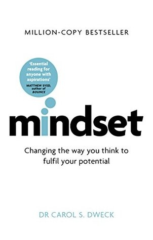 Mindset - Updated Edition Changing The Way You think To Fulfil Your Potential by Carol S. Dweck