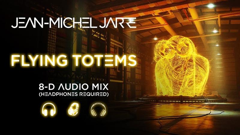 Jean-Michel Jarre - Flying Totems (8D Audio Version)