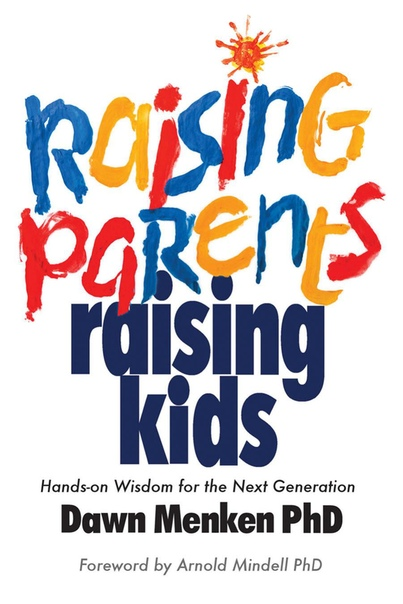 Raising Parents, Raising Kids - Hands-on Wisdom for the Next Generation