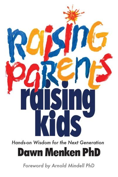 Raising Parents, Raising Kids - Hands-on Wisdom for the Next Generation