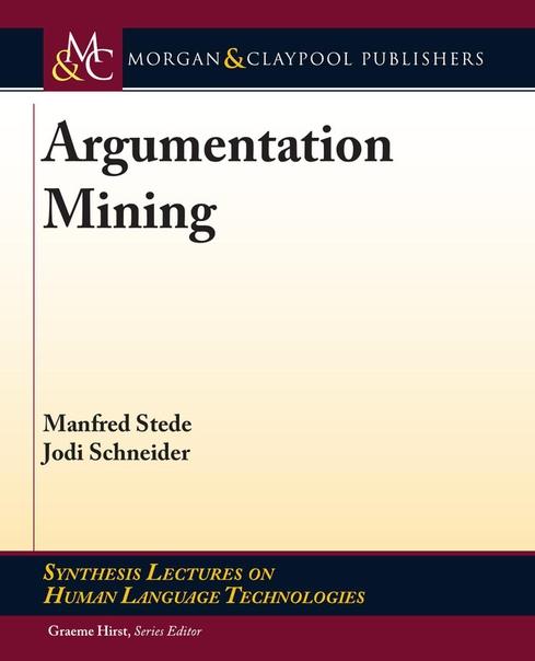Argumentation Mining by Manfred Stede, Jodi Schneider