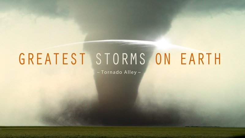 GREATEST STORMS ON EARTH Best Of Tornado Alley