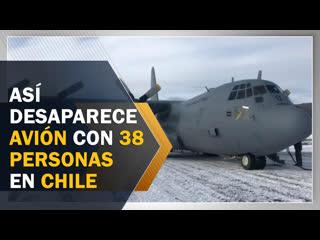 Así desaparece avión militar con 38 personas en chile