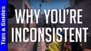 The Real Reason You're Inconsistent