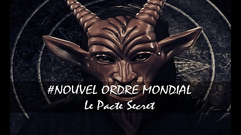 LE NOUVEL ORDRE MONDIAL : LE PACTE SECRET