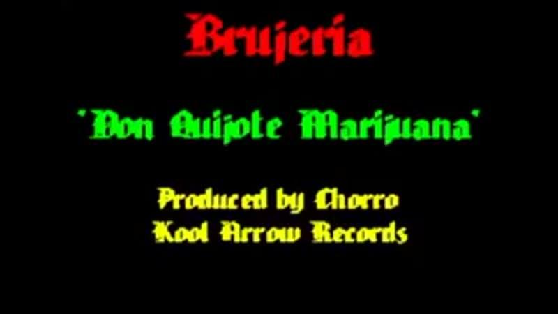 BRUJERIA - Don Quijote Marijuana.mp4