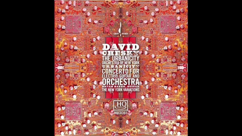 David Chesky Concerto for Electric Guitar and Orchestra