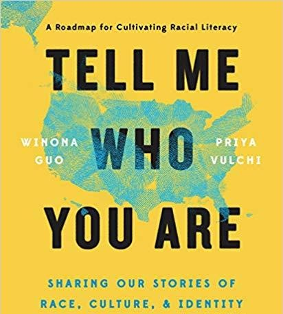 Tell Me Who You Are Sharing Our Stories of Race, Culture, & Identity