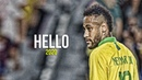 Neymar Jr ► Hello Adele ● Skills Goals 2020 HD