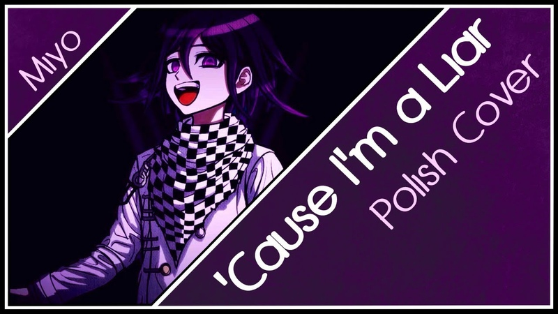 Miyo 'Cause I'm a Liar 「Ouma Kokichi Fan Song」 Polish Cover