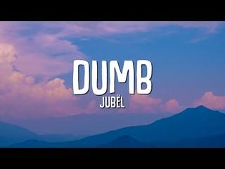 Jubël - Dumb (Lyrics)