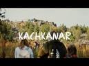 Adventuresofhelennozz pt.2 | KACHKANAR