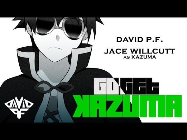 Go Get Kazuma Kazuma Rap David P F feat Jace Willcutt