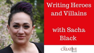 Writing Heroes And Villains With Sacha Black