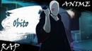 Аниме реп про Учиху Обито/Obito Rap2015AMVHD