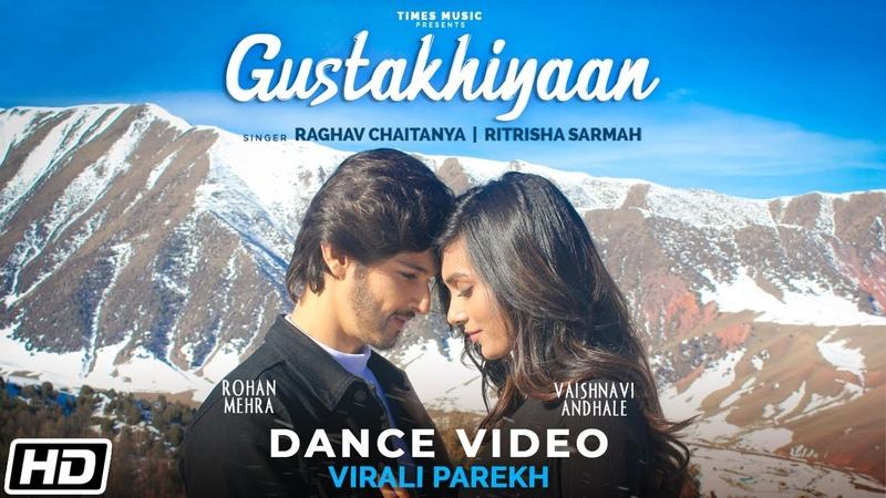 Gustakhiyaan Dance Video Virali Parekh Raghav C Ritrisha S Anurag S Latest Love Songs