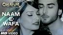Naam E Wafa Video Song Creature 3D Farhan Saeed Tulsi Kumar Bipasha Basu